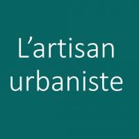 L'artisan urbaniste